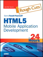 HTML5 in 24 Hours - Rough Cuts