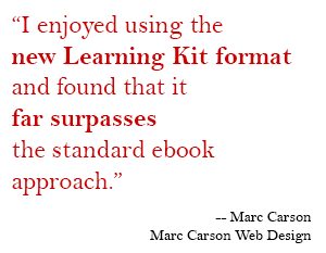 I enjoyed using the new Learning Kit format and found that it far surpasses the standard ebook approach.