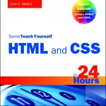 Sams Teach Yourself HTML and CSS in 24 Hours by Julie Meloni